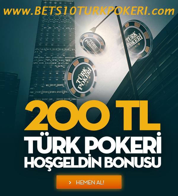BETS10 Türk Pokeri 200 TL  Hoşgeldin Bonusu